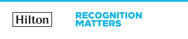 Hilton Worldwide Recognition Matters